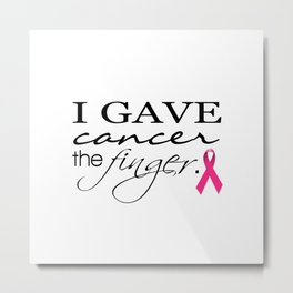 I Gave Cancer the Finger Typography & Ribbon Metal Print