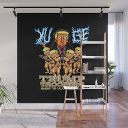 Trump Troopers : Making the Galaxy Great Again Wall Mural