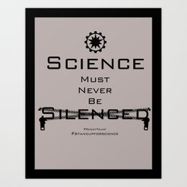Science must never be silenced Art Print