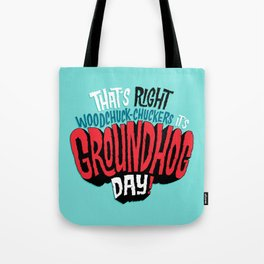 It's Groundhog Day! Tote Bag