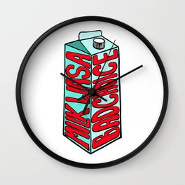 Milk Was a Bad Choice Wall Clock