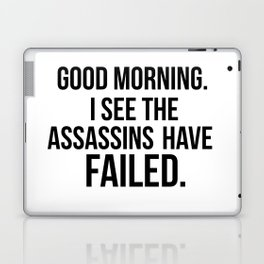 I see the assassins have failed quote Laptop & iPad Skin