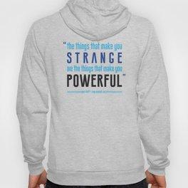 Strange is Powerful Hoody