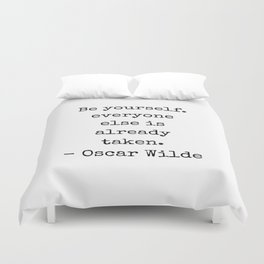 Oscar Wilde Quote - Be yourself everyone else is already taken - black and white clever quote Duvet Cover