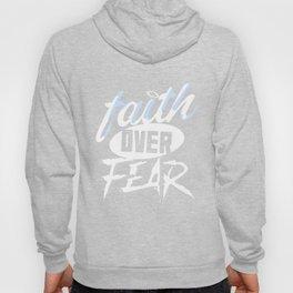 Faith over Fear Hoody