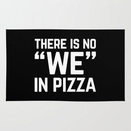 No We In Pizza Funny Quote Rug