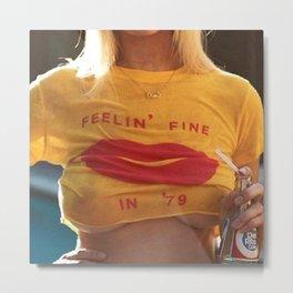 Feelin' Fine In '79 Metal Print