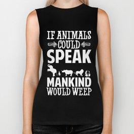 If animals could speak gift Biker Tank