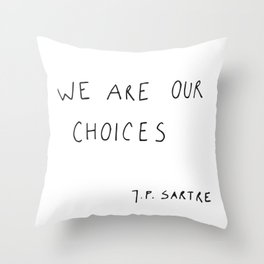 we are our choices III. Throw Pillow