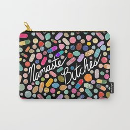 Namaste Bitches - Pill Series Carry-All Pouch