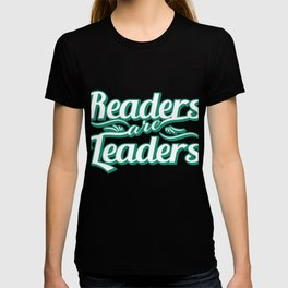 """""""Readers are Leaders"""" tee design  perfect for bookworms out there! Makes a nice gift too!  T-shirt"""
