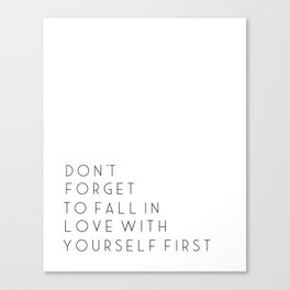 CARRIE BRADSHAW QUOTE, Don't Forget To Fall In Love With Yourself First, Sex And the City,Love Quote Canvas Print