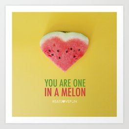 You are One in a Melon Art Print
