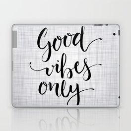 Grey Good Vibes Only Laptop & iPad Skin
