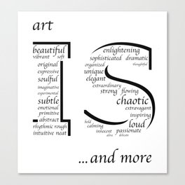 Art is... Canvas Print