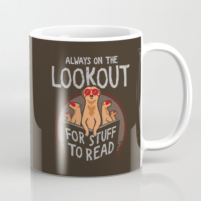 Always on the Lookout for Stuff to Read - Meerkats Coffee Mug