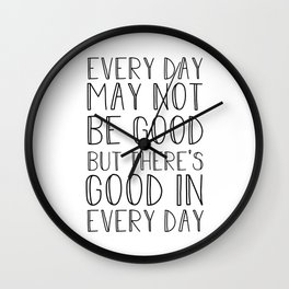 Every day may not be good Wall Clock