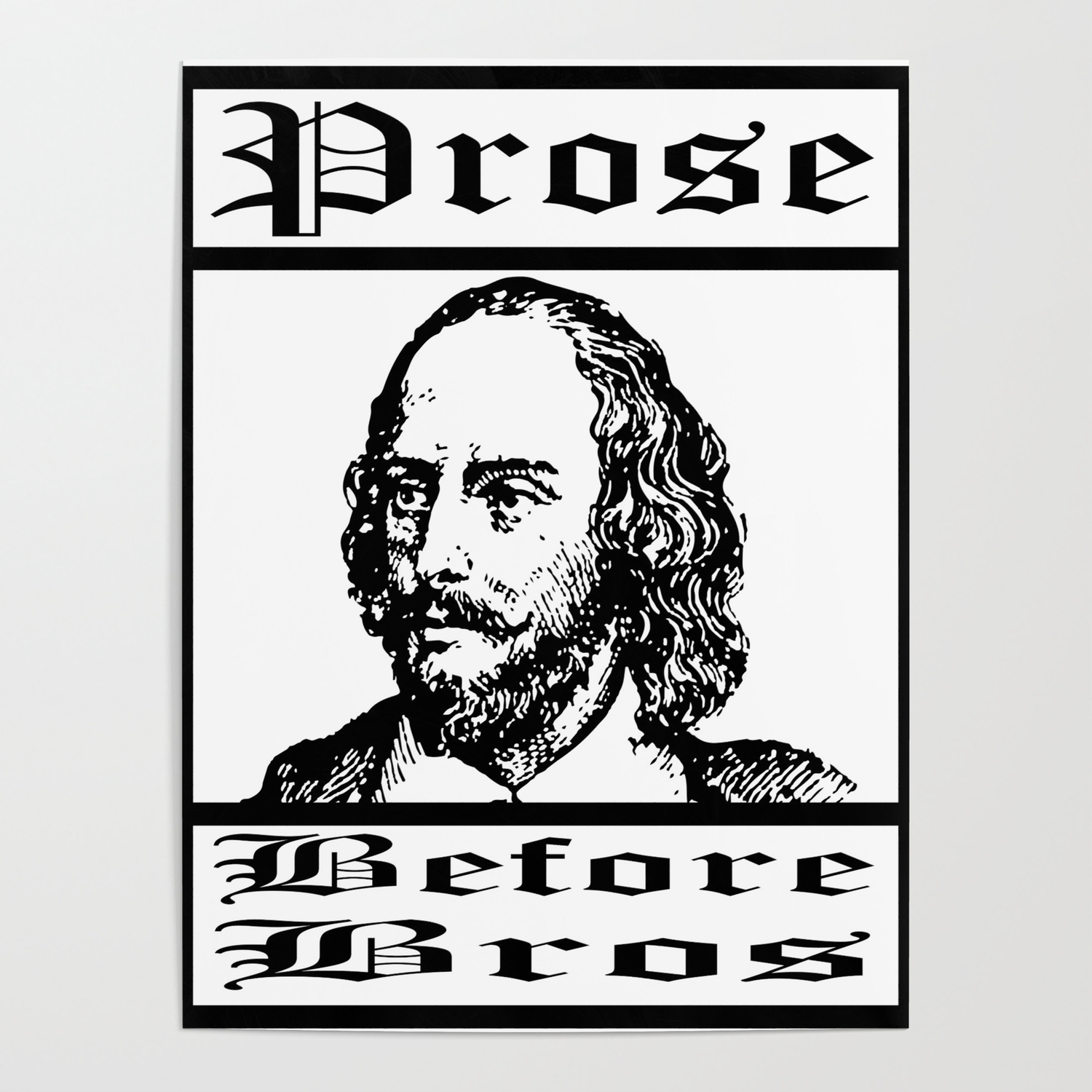 Funny Shakespeare Meme - Prose Before Bros Gift for English Teachers Poster  by trndsttr