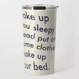 Wake Up You Sleepy Head Travel Mug
