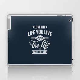 Love The Life - Motivation Laptop & iPad Skin