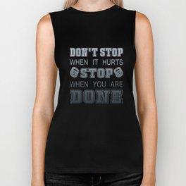 Don't Stop When It Hurts Biker Tank