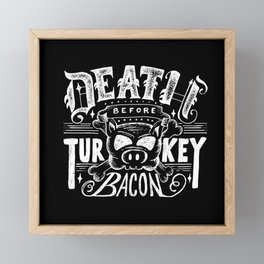 Death Before Turkey Bacon Framed Mini Art Print