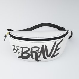 Be Brave Lettering Fanny Pack