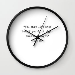 You only live once   Art Saying Quotes Wall Clock