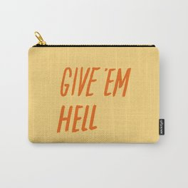 Give 'Em Hell Carry-All Pouch
