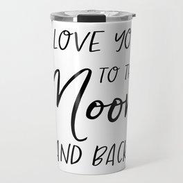 I love you to the moon and back digital print - wall art - printable quotes Travel Mug