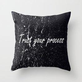 Trust Your Process Throw Pillow