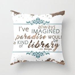Paradise = Library Throw Pillow