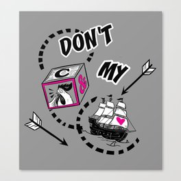 Don't Block My Ship Canvas Print