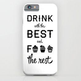 DRINK WITH D BEST iPhone Case