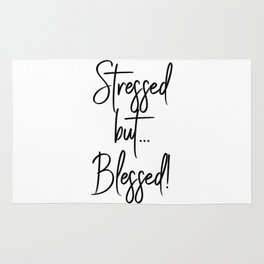 Stressed but... Blessed! Rug