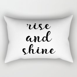 Rise And Shine, Gift Idea, Inspirational Quote, Motivational Quote, Modern Art Rectangular Pillow