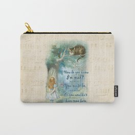 Colorful Alice In Wonderland Quote - How Do You Know I'm Mad Carry-All Pouch