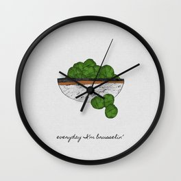 Everyday I'm Brusselin' Wall Clock