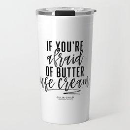 Afraid of Butter (Black) Travel Mug
