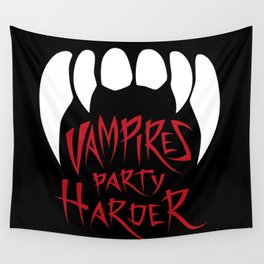 Vampires party harder Wall Tapestry