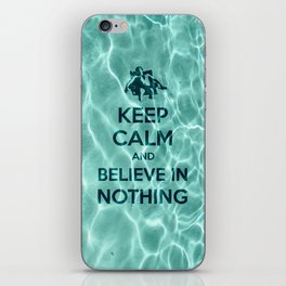 Keep Calm And Believe In Nothing! iPhone Skin