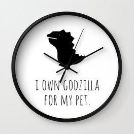 I own Godzilla for my pet. Wall Clock