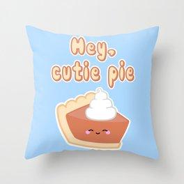 Hey, Cutie Pie Throw Pillow
