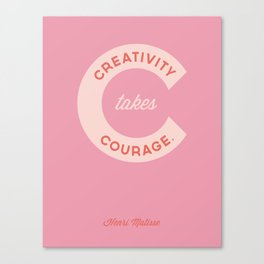 Creativity Takes Courage - Henri Matisse Quote Canvas Print
