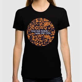 """""""buy the ticket, take the ride."""" - Hunter S. Thompson (Navy Blue) T-shirt"""