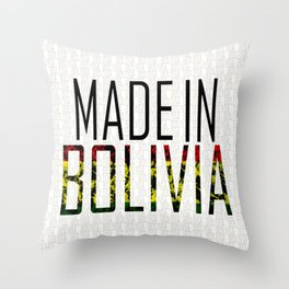 Made In Bolivia Throw Pillow