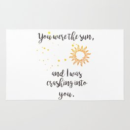 """""""You were the sun"""" Baz Quote Print Rug"""