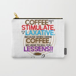 Coffee isn't a Stimulate by Jeronimo Rubio 2016 Carry-All Pouch