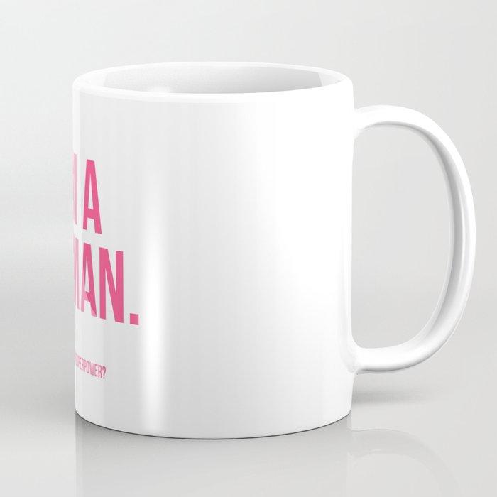 I'am a Woman Coffee Mug