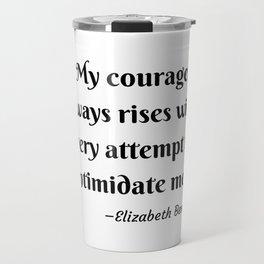 Elizabeth Bennet Courage Quote Pride and Prejudice Jane Austen Travel Mug